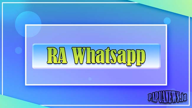 Download RA WhatsApp Apk Android & iOS Versi Terbaru 2021