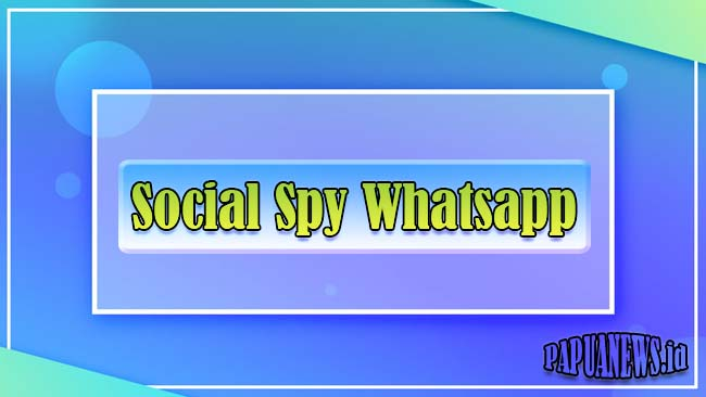 Social Spy Whatsapp : Tool Sadap WA Online Terbaik 2021 (Gratis)