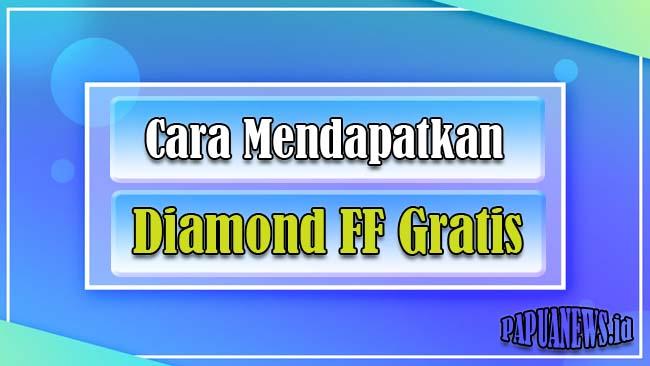 Cara Mendapatkan Diamond FF Gratis Aman Tanpa Aplikasi 2021