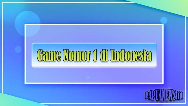 Game Nomor 1 di Indonesia Terbaik, Terpoluper dan Terbaru 2021