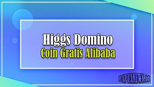 Higgs Domino Koin Gratis Alibaba Hadiah Jutaan Chip? Cek Faktanya
