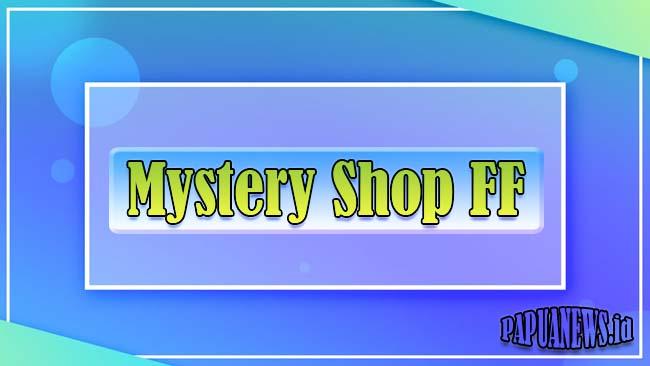 Mystery Shop FF Agustus 2021 Resmi Hadir? Ini Bocoran Hadiahnya