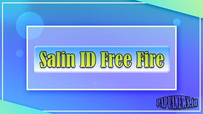 Cara Salin ID Free Fire Bisa Untuk Hack Akun FF Terbaru 2021