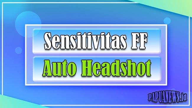 Sensitivitas FF Auto Headshot Terbaik 2021 [Setelah Update]