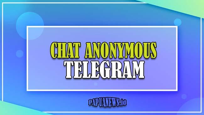 Chat Anonymous Telegram Indonesia dan Luar Negeri Terbaru 2021
