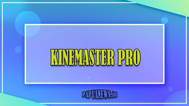 Kinemaster Pro Mod Apk Terbaru 2021 [Tanpa Watermark Full Unlock]