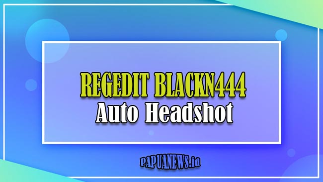 Regedit Blackn444 Pro APK Mod FF Auto Headshot Terbaru 2021