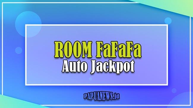 Room FaFaFa Yang Bagus Auto Jackpot Terbaru 2021 [Banyak Scatter]