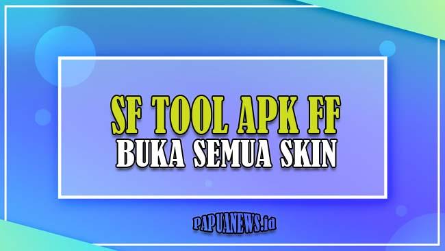 SF Tool Apk FF Mod Terbaru 2021 [Klaim Skin dan Diamond Gratis]