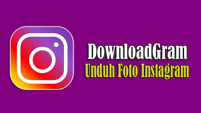 DownloadGram - Situs Unduh Video, IGTV dan Foto Instagram Gratis