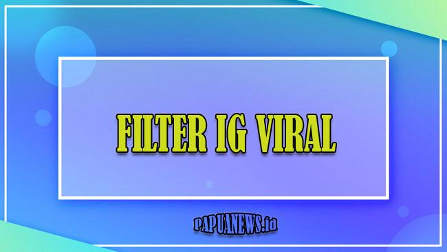 20 Filter IG (Instagram) Viral dan Hits di Tiktok Terbaru 2021 Gratis